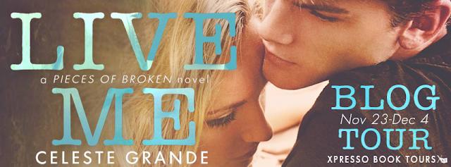 Blog Tour: Live Me ~ a Pieces of Broken novel by Celeste Grande