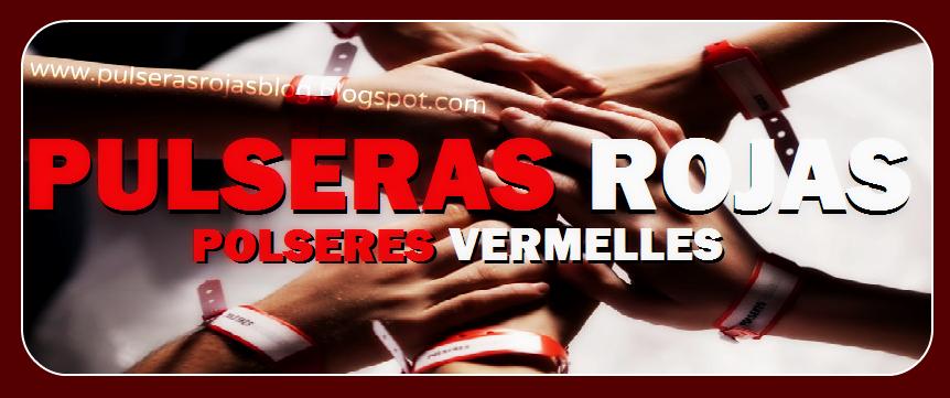 PULSERAS ROJAS / POLSERES VERMELLES