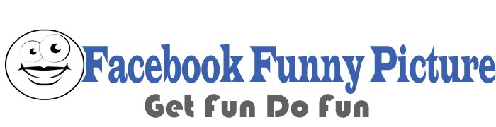 Facebook Funny Picture-Get fun Do fun
