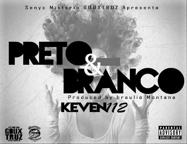 KeVeN ´112 - Preto & Branco [Prod. Bráulio Montana]