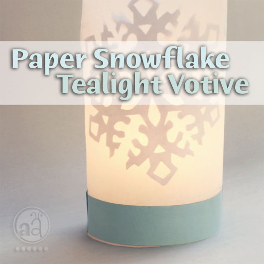 Craft Tutorial Glowing Tea Light Holder With Paper Snowflakes