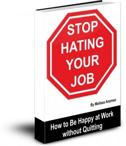 Stop Hating Your Job by Melissa Anzman