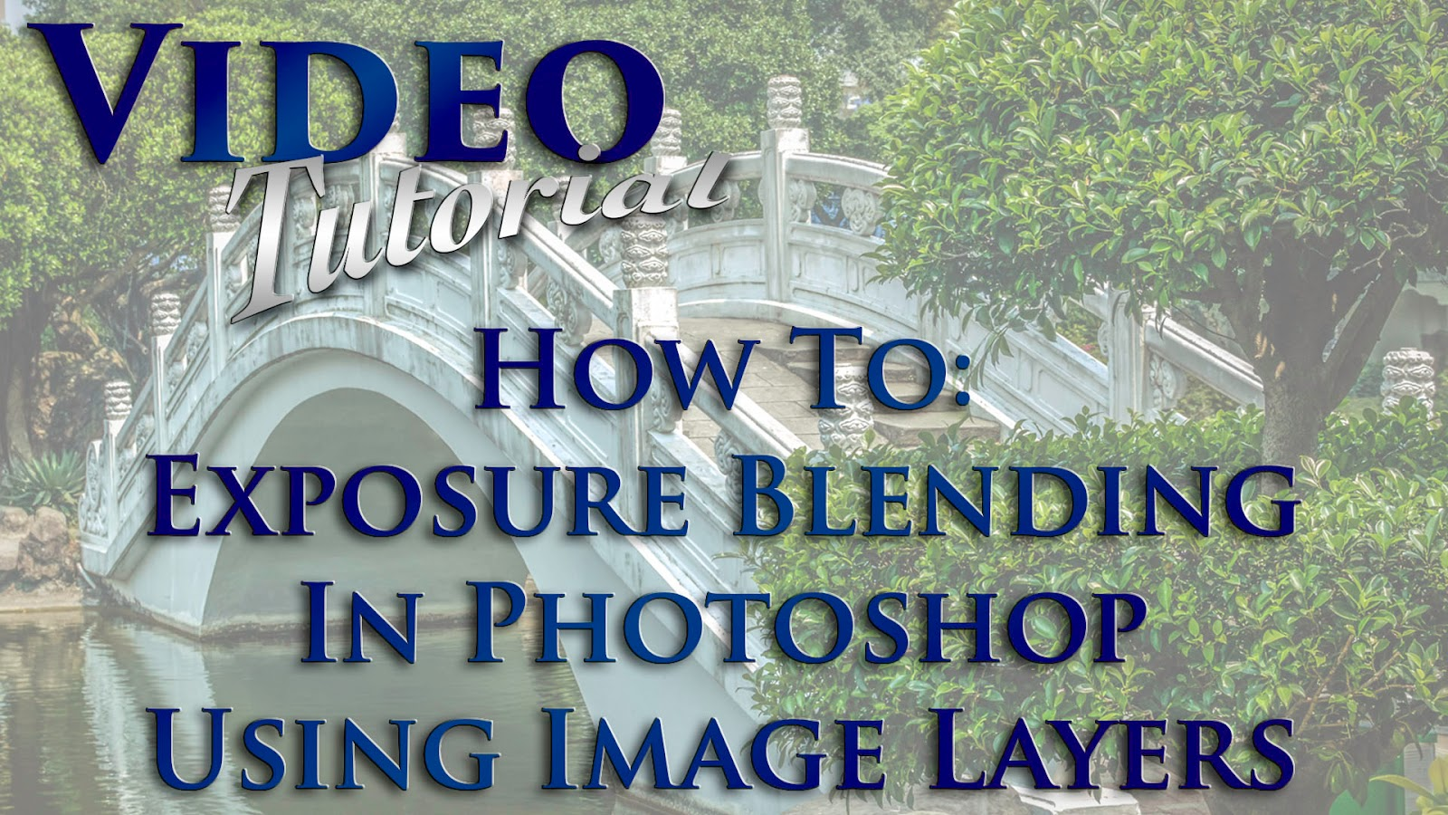 How To: Exposure Blending In Photoshop Using Image Layers | Video Tutorial