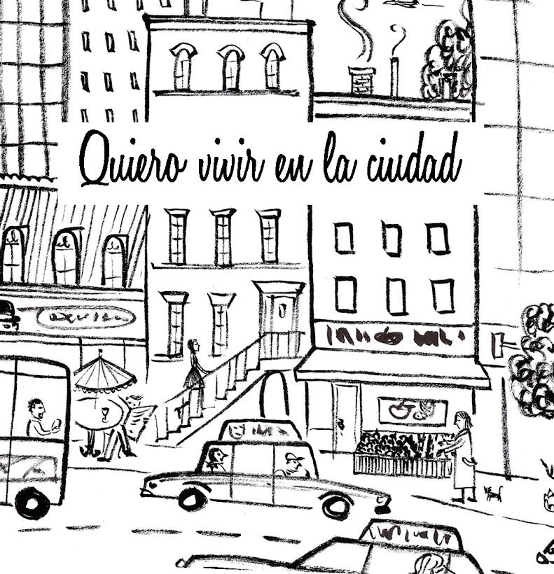 Quiero vivir en la ciudad