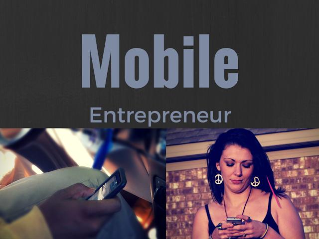 10 Tips To Become A Mobile Entrepreneur