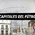 Capitales del fútbol: Barcelona, Madrid, Londres y Milan
