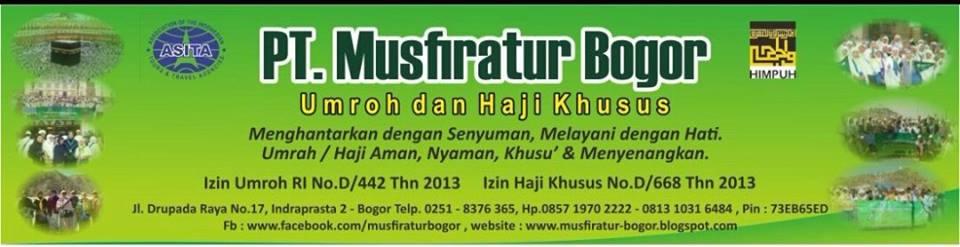 PT. Musfiratur Bogor - Travel Umrah dan Haji Khusus