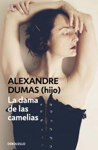 La dama de las Camelias. Alejandro Dumas (hijo). DeBolsillo 2012