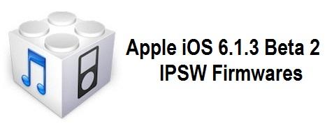 Apple iOS 6.1.3 Beta 2 Firmwares