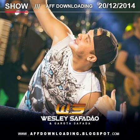 Wesley Safadão & Garota Safada – Valente – BA – 20.12.2014