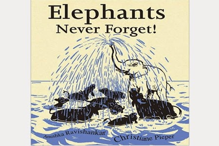 Elephants Never Forget by Anushka Ravishankar