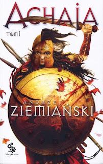 Andrzej Ziemiański. Achaja. Tom 1.