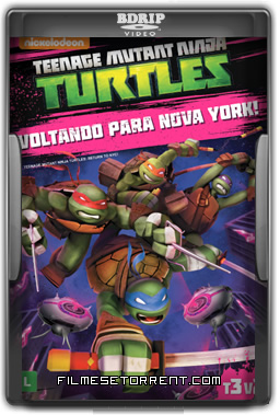 Teenage Mutant Ninja Turtles - Voltando Para Nova York! Torrent Dublado