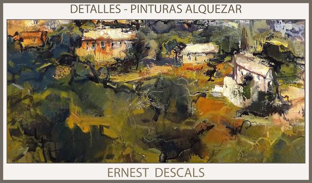 PINTURAS-ALQUEZAR-PINTURA-DETALLES-PAISAJES-CUADROS-HUESCA-PINTOR-ERNEST DESCALS