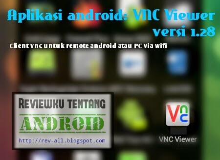 Ikon VNC Viewer versi 1.2.8 - Client VNC andrid untuk meremot PC atau sesama android via wifi cocok untuk layar 5 inc dan ke bawah (rev-all.blogspot.com)
