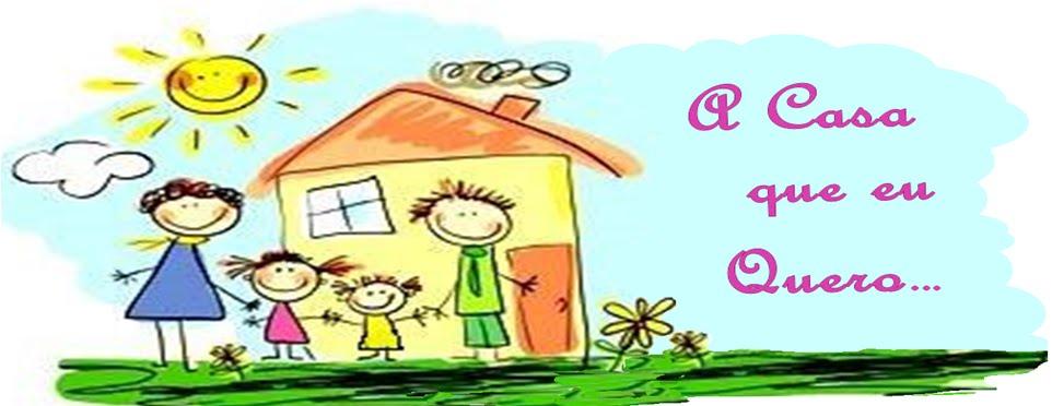 A Casa que eu Quero