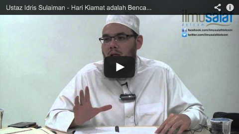 Ustaz Idris Sulaiman – Hari Kiamat adalah Bencana yang Amat Besar