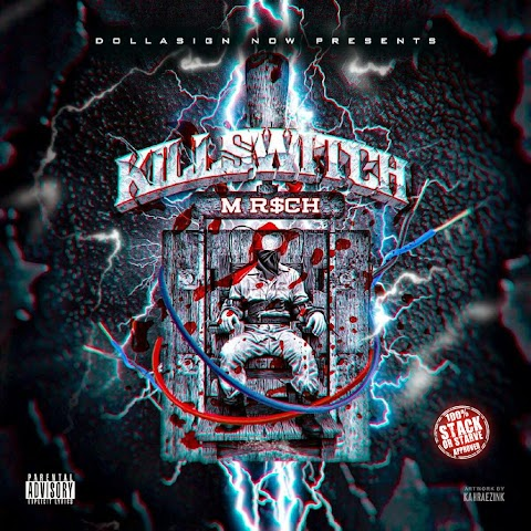 MIXTAPE REVIEW: M R$CH - Kill Switch [Hosted By Stack Or Starve]
