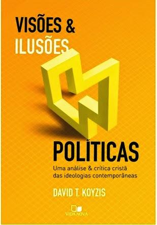 Visões e Ilusões Politicas