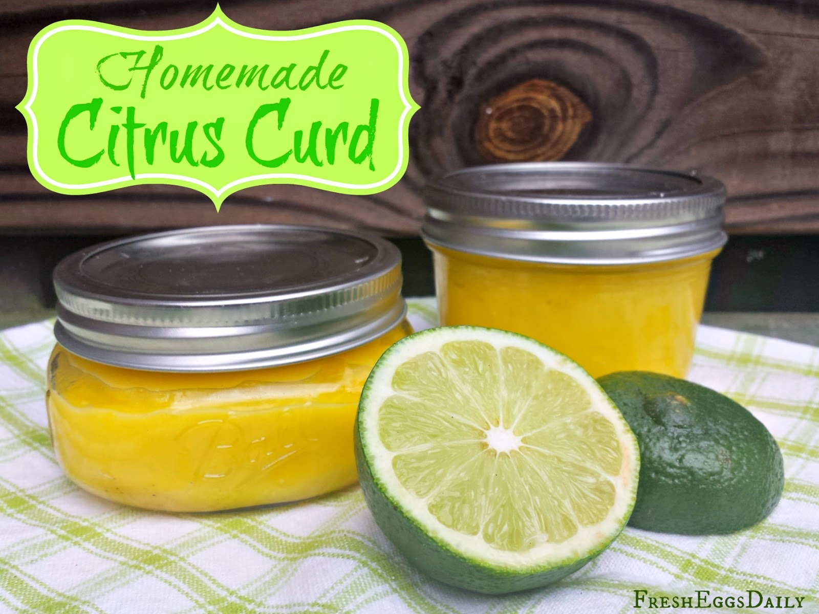 Build a coop blog: Homemade Citrus Curd Lime Lemon or Orange