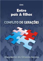 LIVRO: Entre Pais & Filhos                - Conflito de Gerações