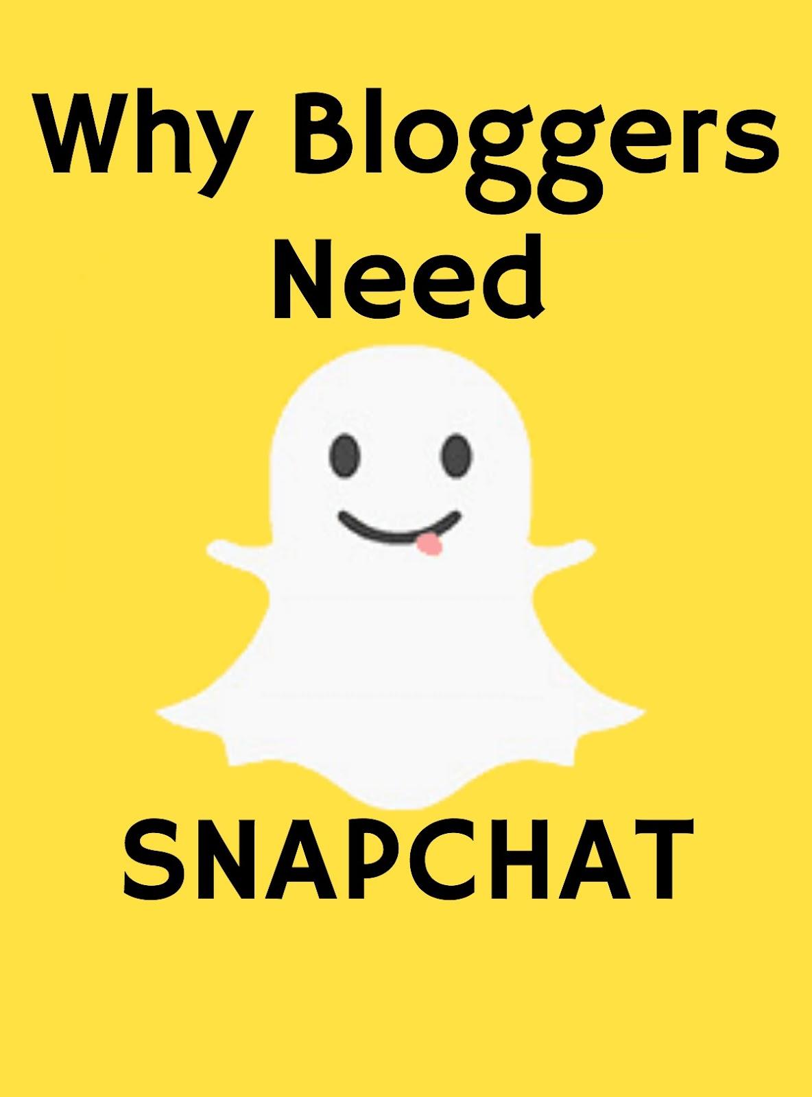 Why Bloggers Need Snapchat