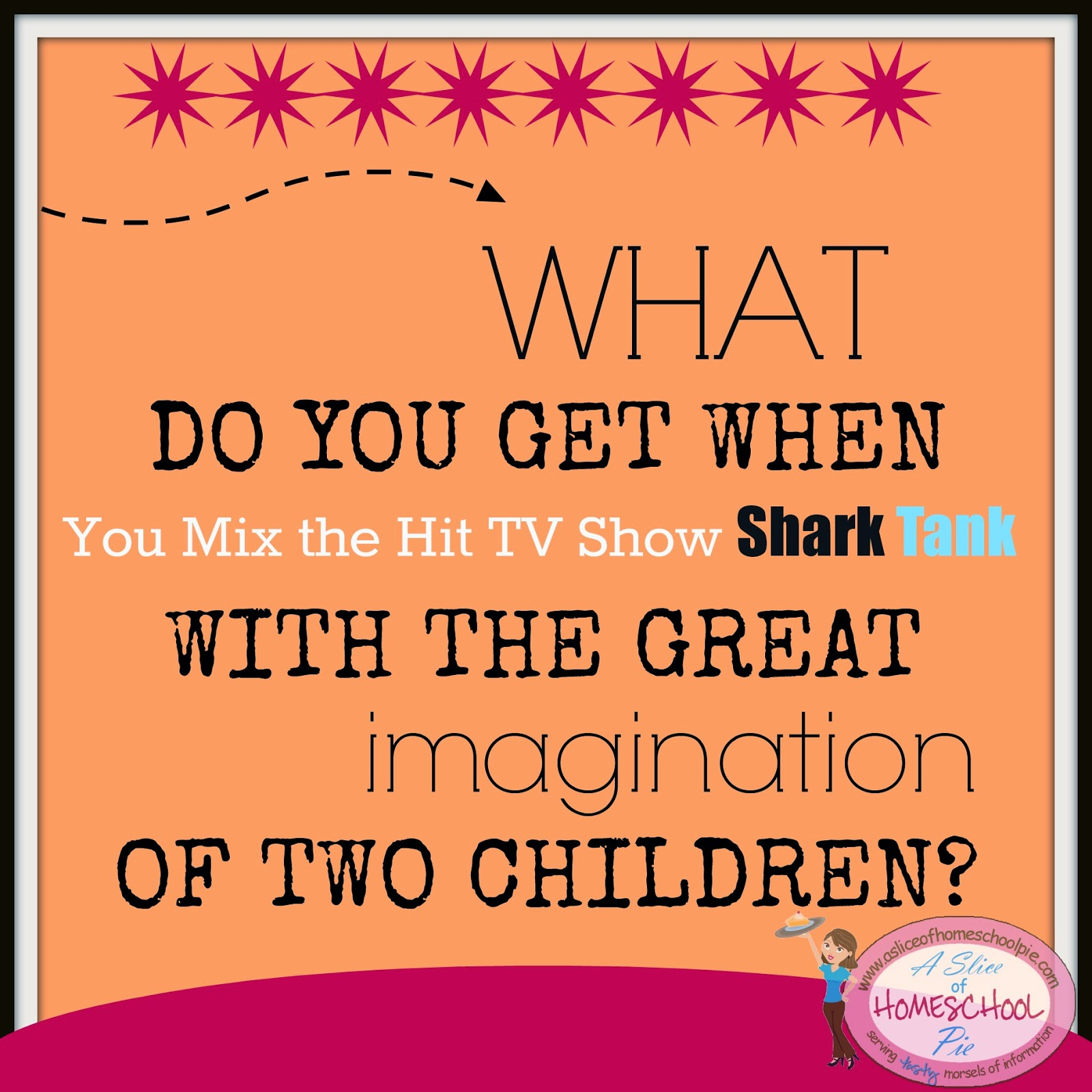 What do you get when you mix the hit TV show Shark Tank with the imagination of 2 children? By ASliceOfHomeschoolPie.com