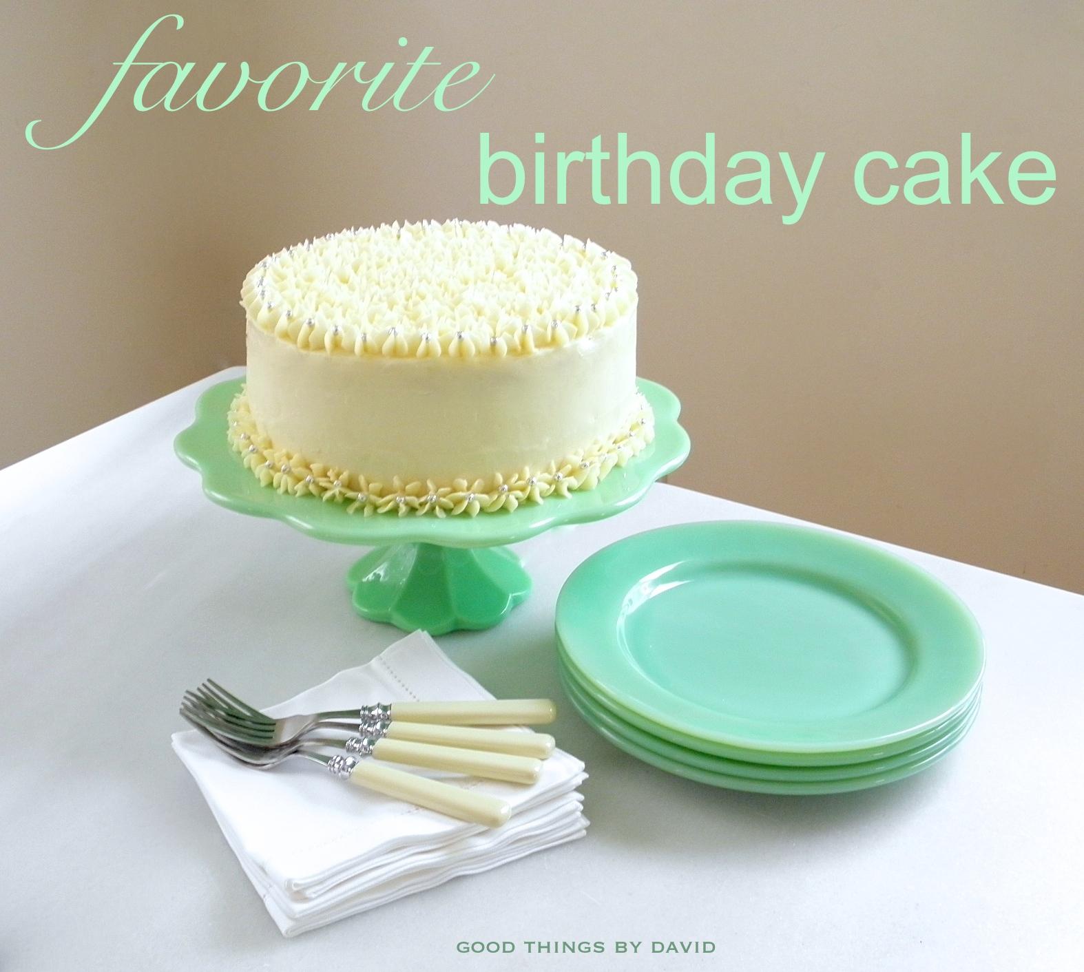 Good Things By David Favorite Birthday Cake - Favorite birthday cake