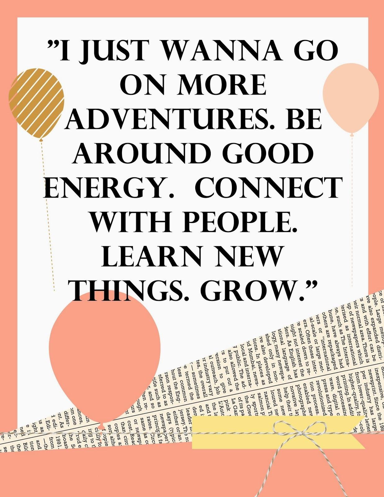 adventures, energy, good, people, learn, new, grow