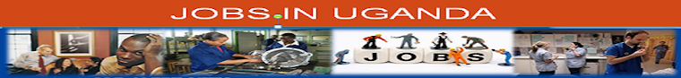 UGANDA JOB CAREERS/JOBS IN UGANDA/UGANDA JOBS/CAREERS IN UGANDA/ONLINE JOBS UGANDA