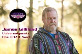 James Gilliland: Universalgesetz - Das LETZTE Wort - 17.07.2018