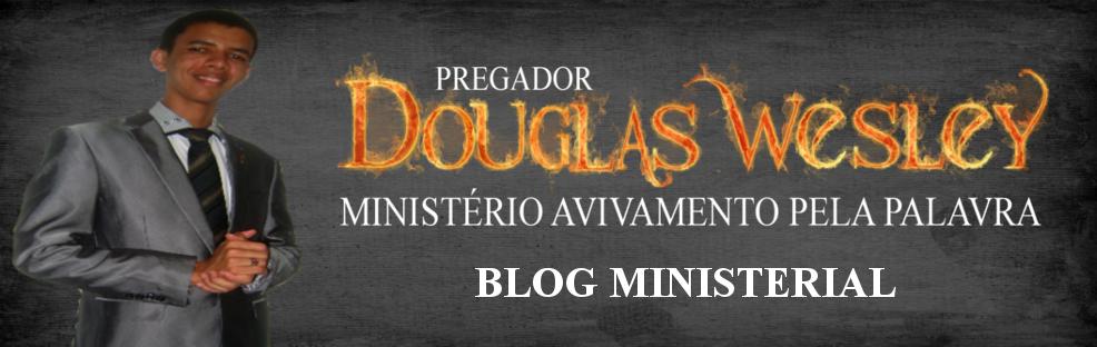 Blog Ministerial do Pregador Douglas Wesley | Prepara-te, Jesus está voltando!