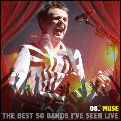 The Best 50 Bands I've Seen Live: 08. Muse