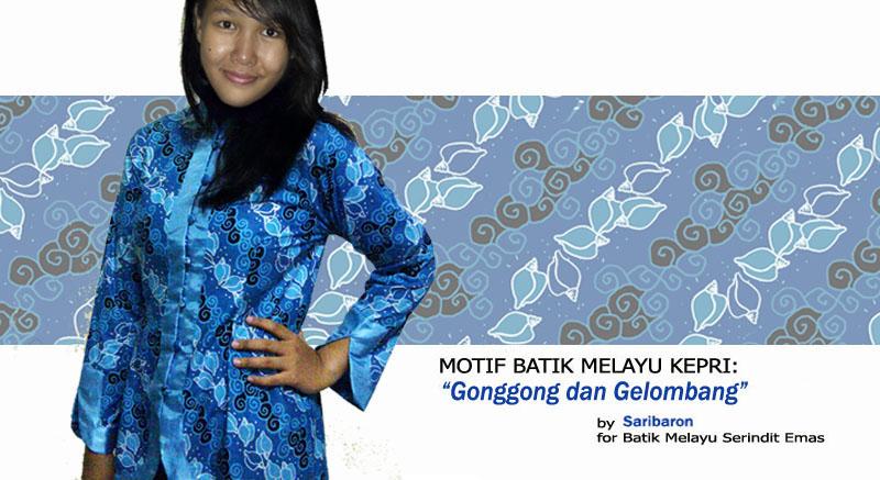 Batik Melayu Riau Khas Batam  Gonggong dan Gelombang  Riau Berbagi