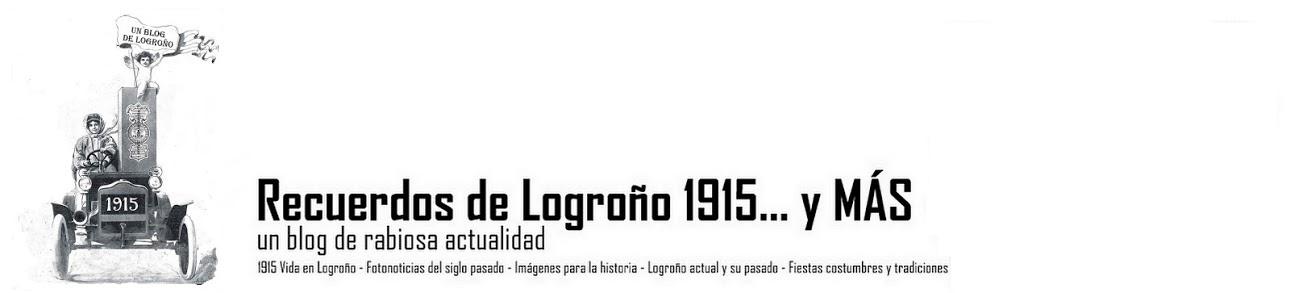 Recuerdos de Logroño 1915... y más