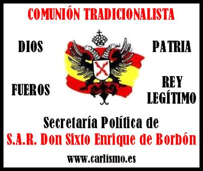 Comunión Tradicionalista - Dios, Patria, Fueros y Rey Legítimo