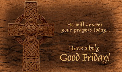 Have a Holy Good Friday