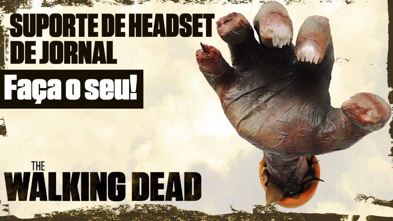 Walking Dead: Suporte de Headset, Faça o seu!