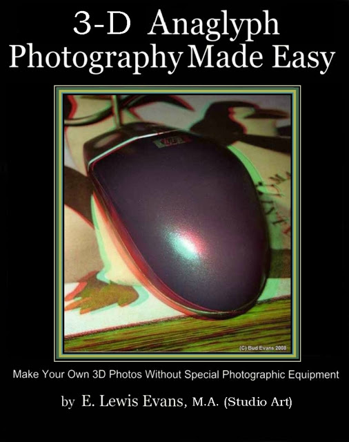 3D Anaglyph Photography Made Easy (Kindle Edition) by E. Lewis Evans