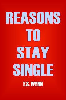 Reasons to Stay Single