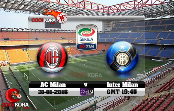مشاهدة مباراة ميلان وإنتر ميلان اليوم 31-1-2016 في الدوري الإيطالي