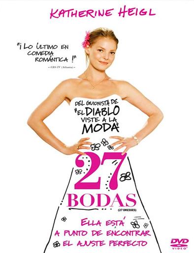 Ver 27 bodas (27 Dresses) (2008) Online