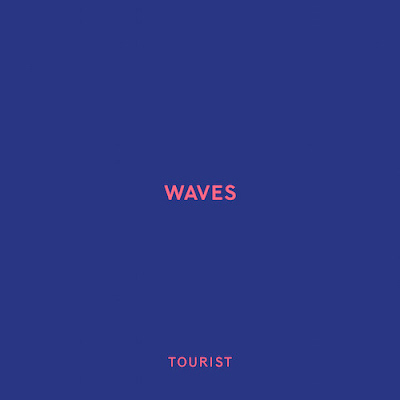 TOURIST - Waves