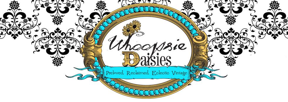 Whoopsie Daisies Days - Preloved, Reclaimed, Eclectic Vintage