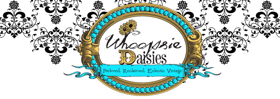 Whoopsie Daisies Days - Preloved, Reclaimed, Eclectic Vintage