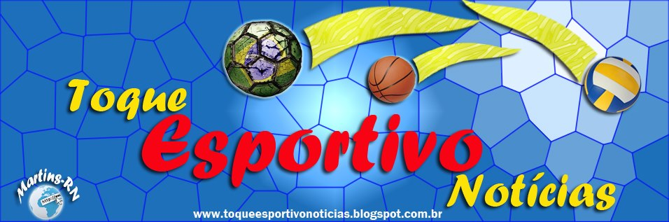 TOQUE ESPORTIVO NOTICIAS !