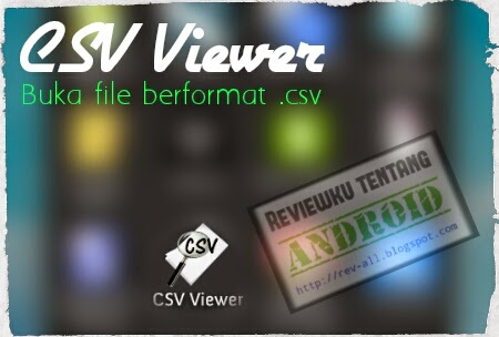 Ikon CSV viewer - aplikasi android untuk melihat file format csv (rev-all.blogspot.com)
