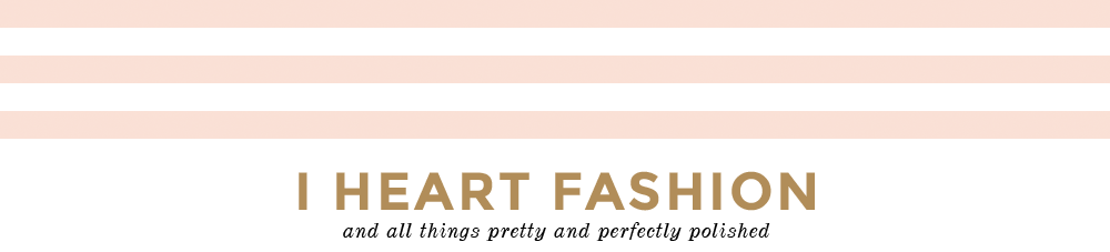 I Heart Fashion // A UK High Street Fashion and Lifestyle Blog