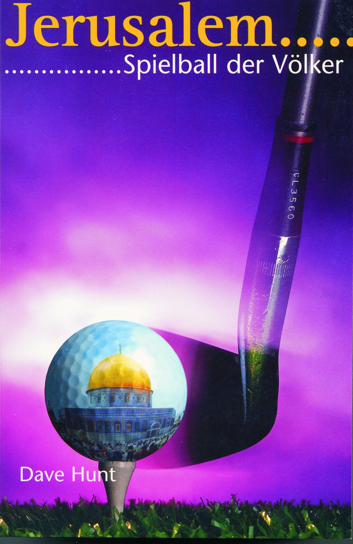 Dave Hunt-Jerusalem-Spielball Der Völker-