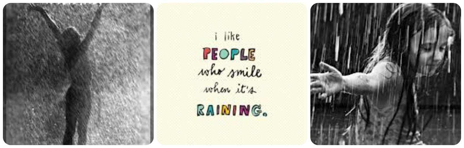 Me gusta la gente que sonríe cuando llueve / I like people who smile when it's raining